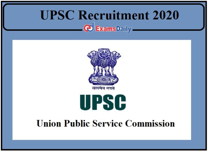 UPSC Recruitment 2020 Notification Released- Apply for Various Posts!!!