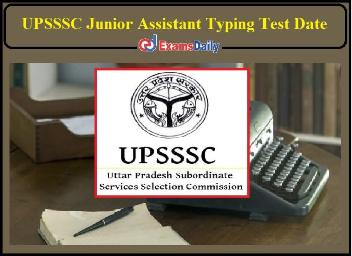 UPSSSC Junior Assistant Typing Test Date 2020 Released- Check Details!!!