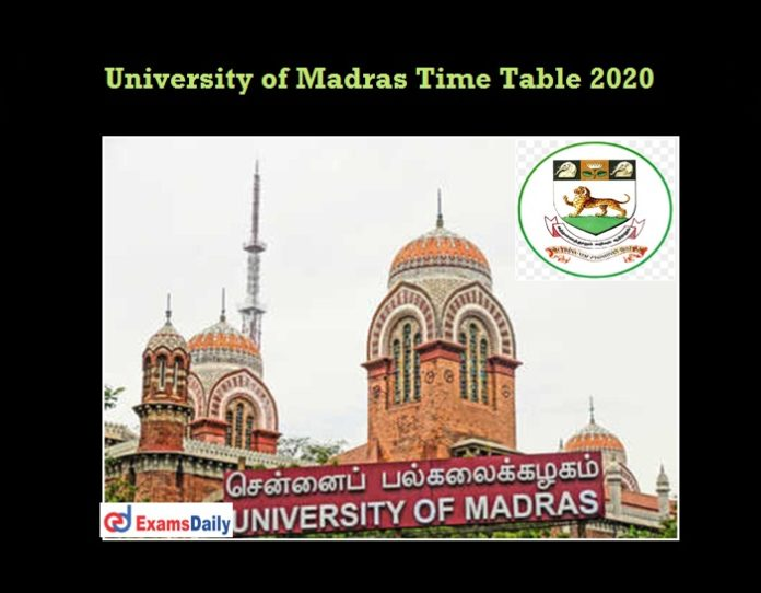 University Of Madras Exam Time Table 2020 OUT