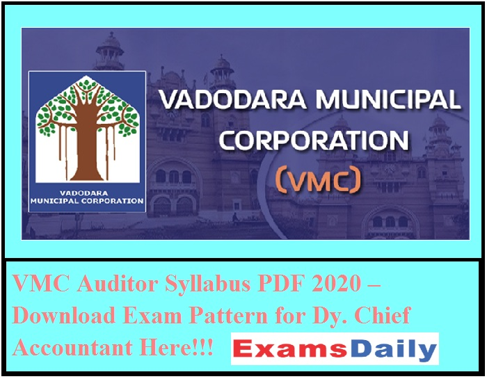 VMC Auditor Syllabus PDF 2020 – Download Exam Pattern for Dy. Chief Accountant Here!!!