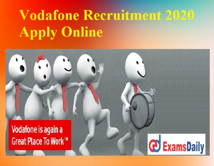 Vodafone Recruitment 2020 Apply Online – Notification for Senior Executive Vacancies Now!!!