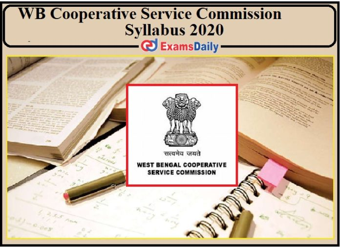 WB Cooperative Service Commission Syllabus 2020- Check for Manager, Assistant Manager and Other Post!!!