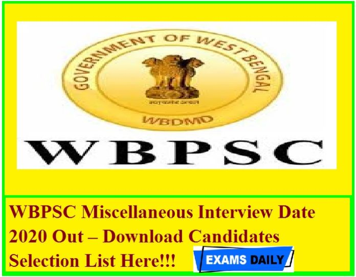 WBPSC Miscellaneous Interview Date 2020 Out – Download Candidates Selection List Here!!!