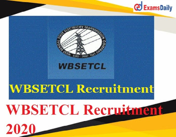WBSETCL Recruitment 2020 Out – Pay Scale of Rs 1,56,5001- to Rs 2,10,800- Apply for Director Vacancies