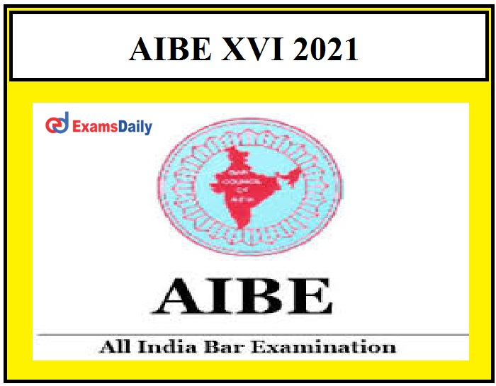 AIBE XVI Registration Date Extended 2021 – All India Bar Exam Postponed to April 25!!!