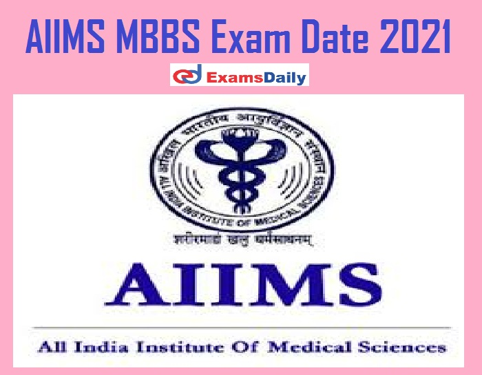 AIIMS MBBS Exam Date 2021 Out – Download Date Sheet for Compartmental February 2021!!!