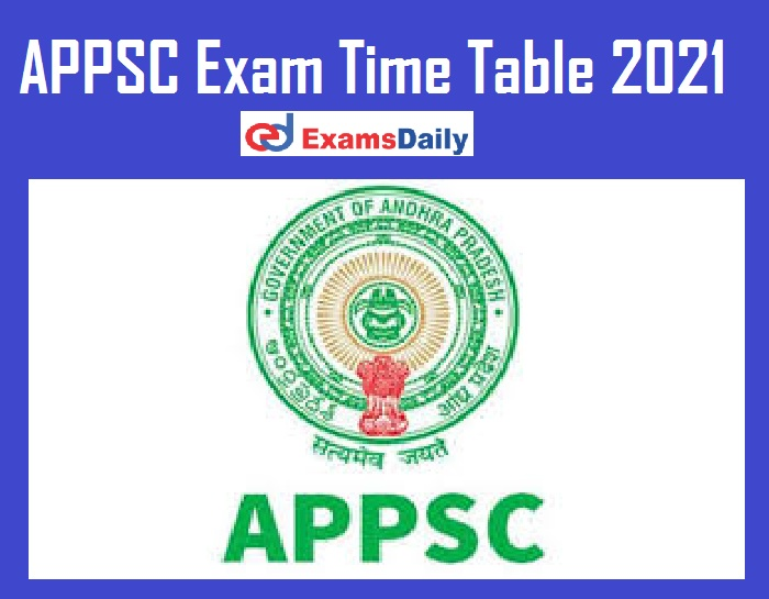 APPSC Exam Time Table 2021 Out – Download Half Yearly Schedule @ psc.ap.gov.in!!!