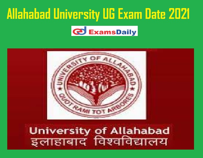 Allahabad University UG Exam Date 2021 Released – Download Time Table @ allduniv.ac.in!!!