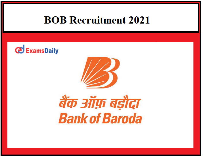 BOB Recruitment 2021 OUT – Download Application Form Latest Job Bank Openings!!!