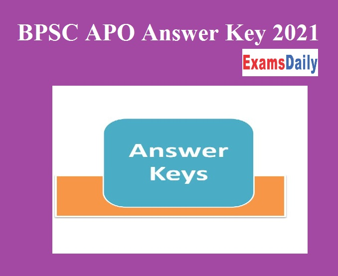 BPSC APO Answer Key 2021 Released – Download Prelims Assistant Prosecution Officer Objections Here!!