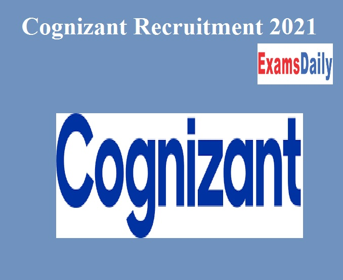 Cognizant Recruitment 2021 Out – Apply For Team Lead & Manager Post!!