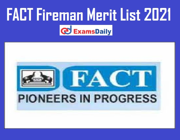 FACT Fireman Merit List 2021 Out – Download Result & Selection List @ fact.co.in!!! (1)