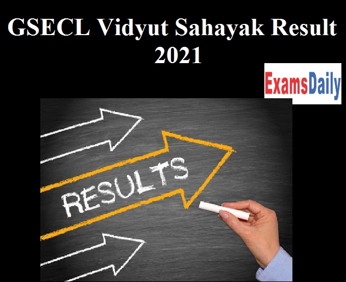 GSECL Vidyut Sahayak Result 2021 Out – Download DV Date & Selection List @ gsecl.in!!!