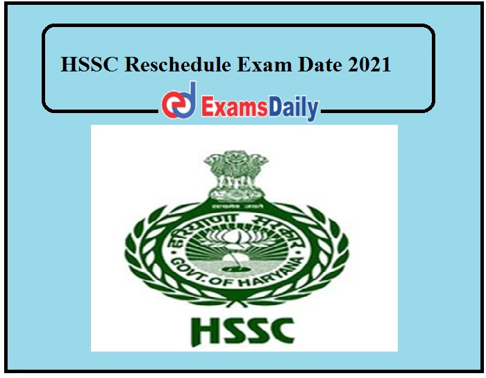HSSC Reschedule Exam Date 2021 Out – Check Details Here!!!