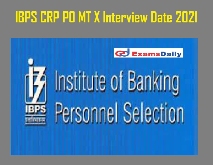 IBPS CRP PO MT X Interview Date 2021 – Download Interview Call Letter @ ibps.in!!!
