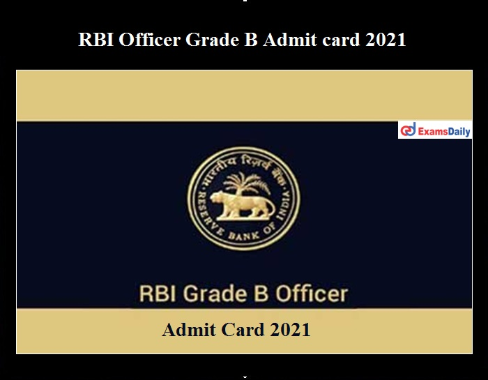 IBPS RBI Officer Grade B Admit card 2021 OUT