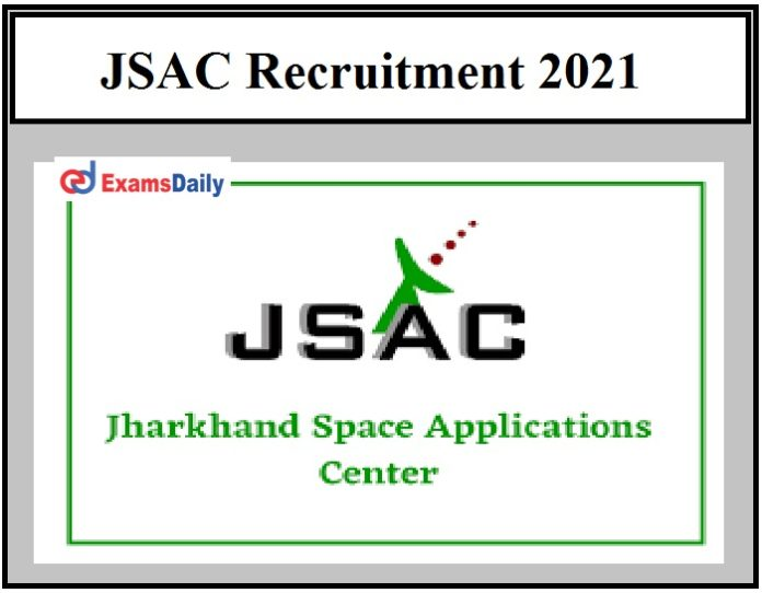 JSAC Recruitment 2021 OUT – Salary Rs.18000 to Rs.25000 JRF & SRF Vacancies!!!