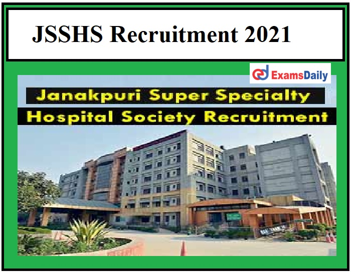 JSSHS Recruitment 2021 OUT – Salary Rs.80000 per month Download Notification PDF!!!