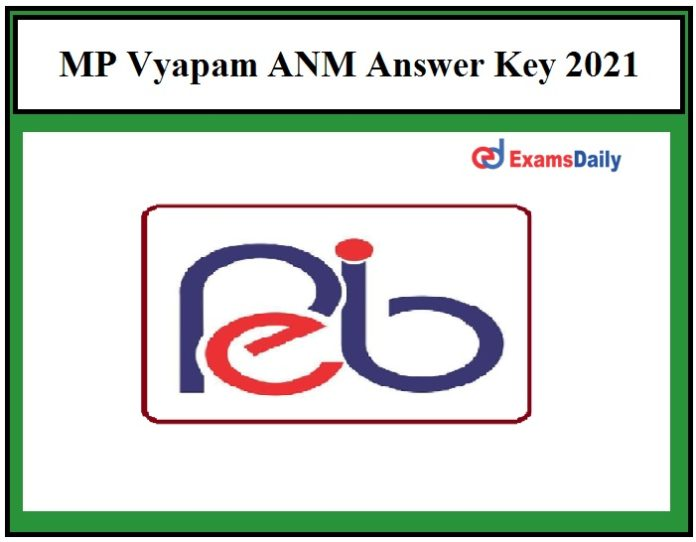 MP Vyapam ANM Answer Key 2021 OUT – Submit MPPEB ANMTST Exam Key Objections if any