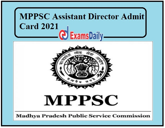 MPPSC Assistant Director Admit Card 2021