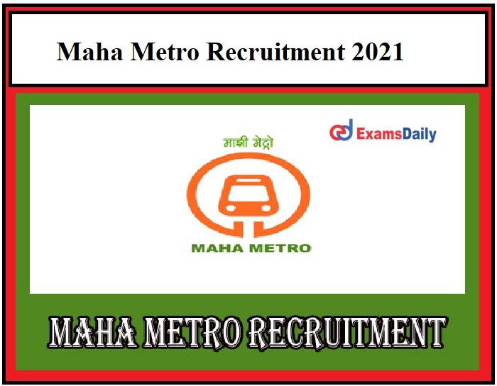 Maha Metro Recruitment 2021 OUT – Salary Rs. 25,000 to Rs.2,80,000 Just Now Released!!!