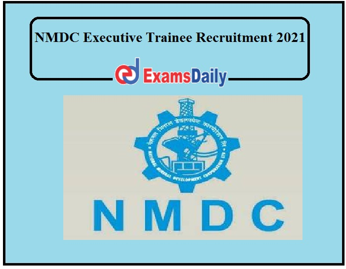 NMDC Executive Trainee Recruitment 2021 Out