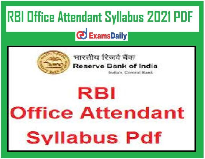 RBI Office Attendant Syllabus 2021 PDF – Download Online Test Exam Pattern @ opportunities.rbi.org.in!!!
