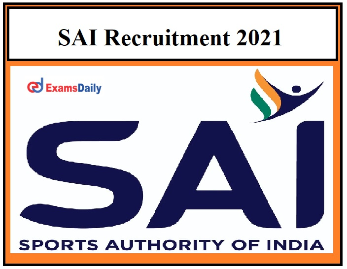 SAI Recruitment 2021 OUT – Salary Rs.25000 per month Matric12th Pass can Apply!!!