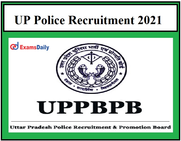 UP Police Recruitment 2021 OUT – 9500+ UPPRB SI & Other Vacancies Graduates can apply!!!