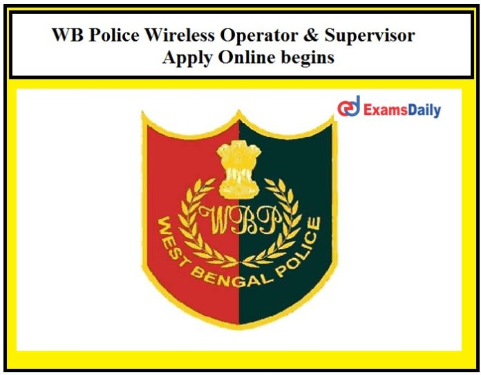 WB Police Recruitment 2021 – Apply Online begins for 1300+ Wireless Operator & Supervisor Posts!!!