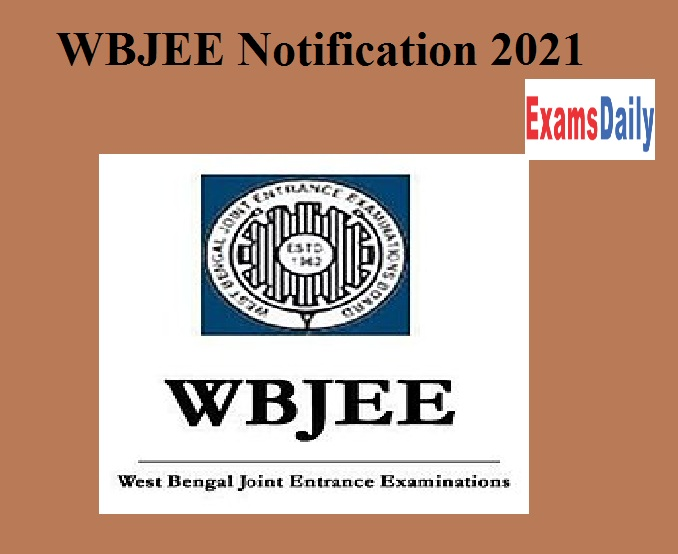 WBJEE Notification 2021 Released – Download Entrance Exam Date & Other Details Here!!
