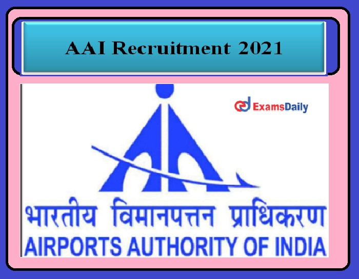AAI Recruitment 2021 Released – Salary Rs.75,000 per Month Apply Here