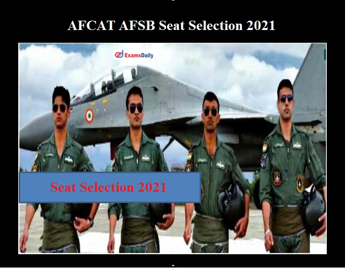 AFCAT AFSB Seat Selection 2021