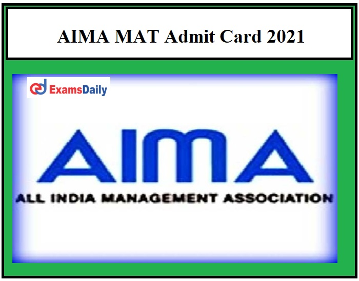 AIMA MAT Admit Card 2021 – Download CBT Phase 2 Exam Date Here!!!