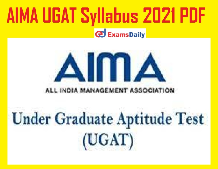 AIMA UGAT Syllabus 2021 PDF – Download Exam Pattern @ aima.in!!!
