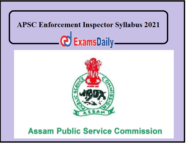 APSC Enforcement Inspector Syllabus 2021