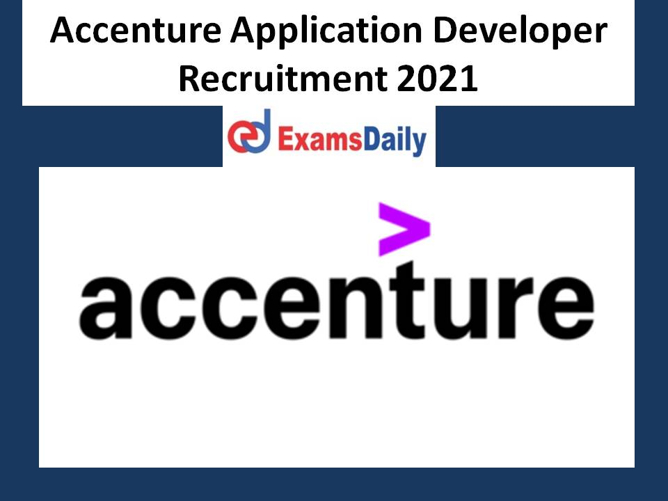 Accenture Application Developer Recruitment 2021
