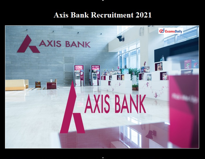Axis Bank Recruitment 2021 OUT