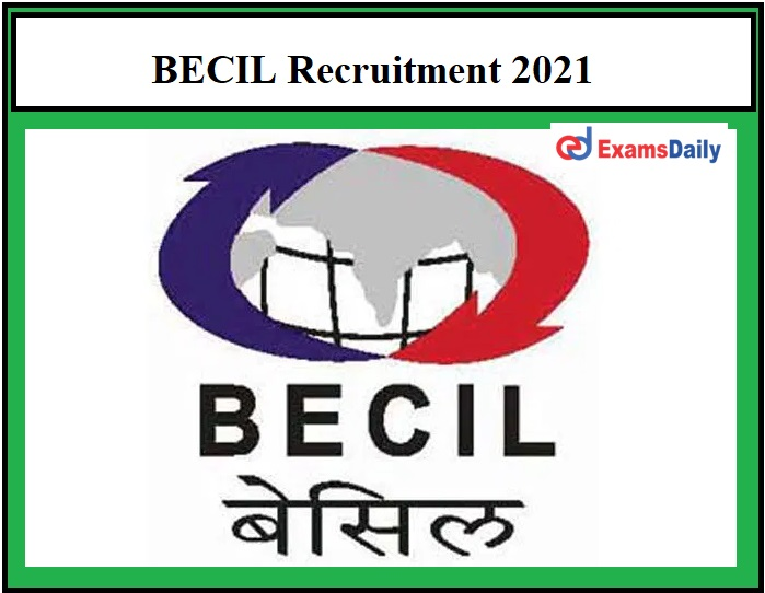 BECIL Recruitment 2021 – Degree Holders can apply Application Date Ends Shortly!!!