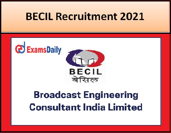 BECIL Recruitment 2021 Application Last date – Senior Programmer Post Apply Soon!!!