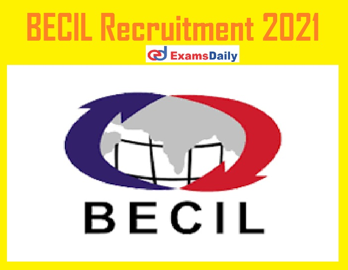 BECIL Recruitment 2021 Apply Online – Just Now Released Salary Rs.36,000- PM!!!