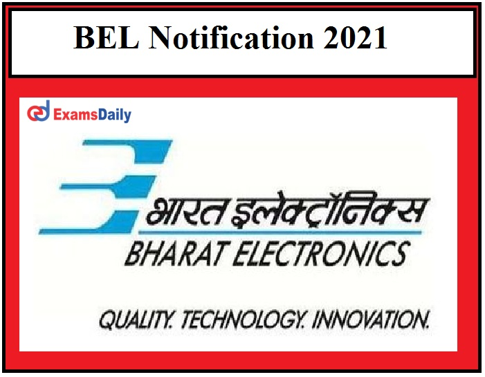 BEL Notification 2021 OUT – Apply for Engineer & Other Vacancies Download Application Form Here!!