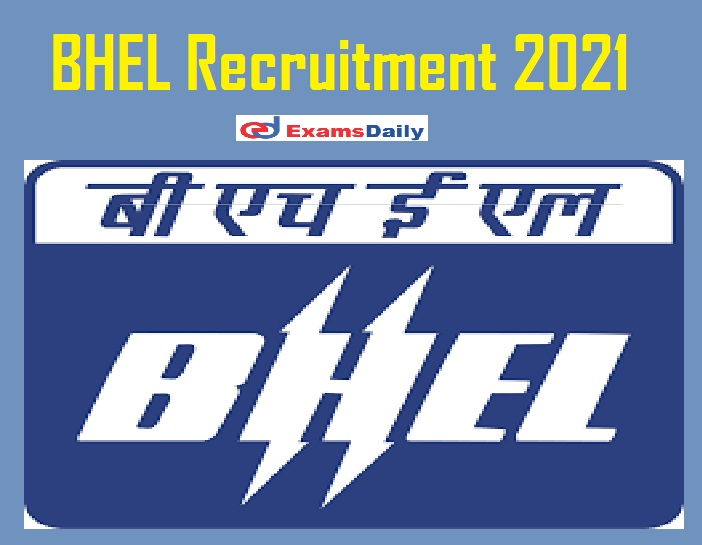 BHEL Recruitment 2021 Notification Out – Any Degree can Apply Interview Only!!!