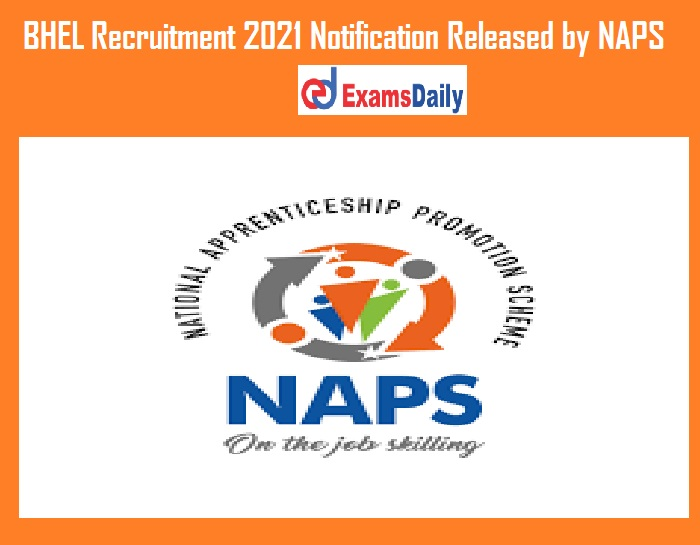 BHEL Recruitment 2021 Notification Released by NAPS – Both Gender can Apply for Mechanic Vacancies!!!