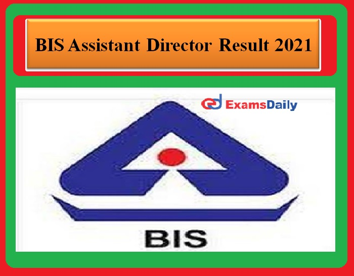 BIS Assistant Director Result 2021 OUT – Check the Interview Date Download Score Card Now