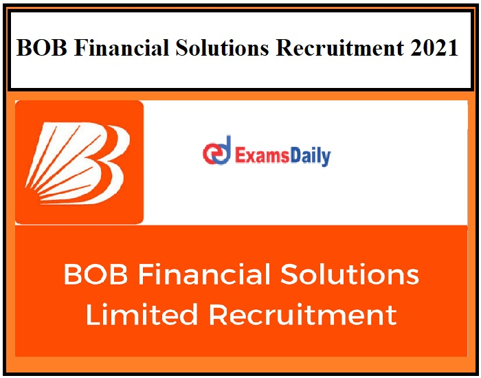 BOB Financial Solutions Recruitment 2021 OUT –Apply for Assistant Manager & Other Vacancies!!!