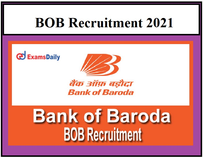 BOB Recruitment 2021 OUT – Download Application Form NO EXAM – Only Interview!!!