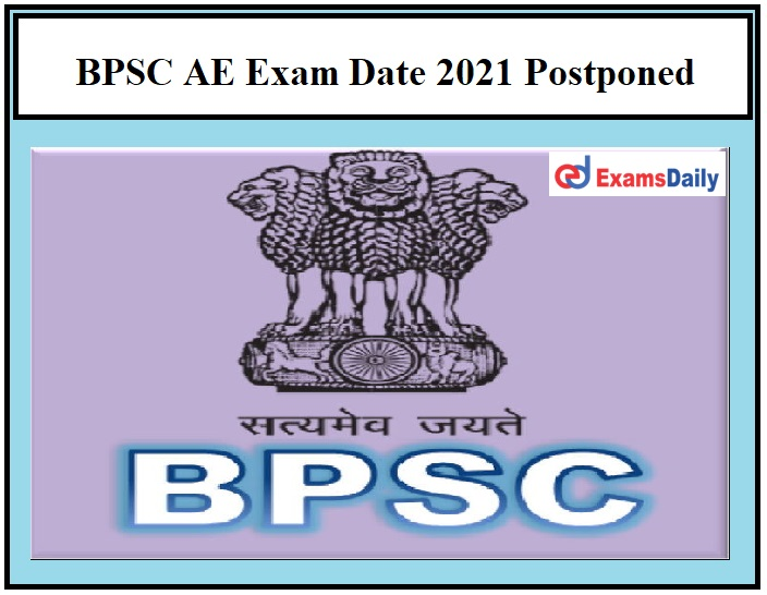 BPSC AE Exam Date 2021 Postponed – Check Bihar Assistant Engineer Official Notice Here!!