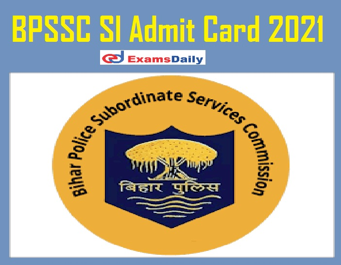 BPSSC SI Admit Card 2021 Date Out – Download PET Date for Sergeant & Others @ bpssc.bih.nic.in!!!