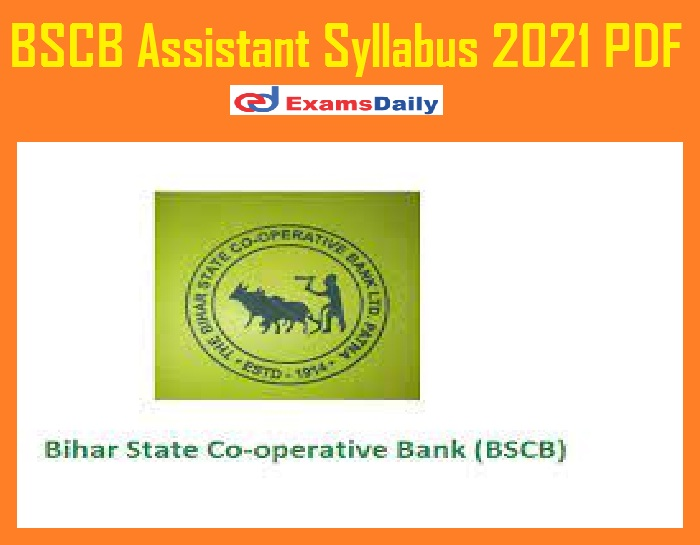 BSCB Assistant Syllabus 2021 PDF – Download Prelims & Mains Exam Pattern for Multipurpose @ bscb.co.in!!!